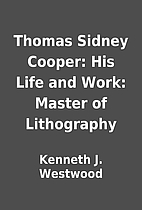 Thomas Sidney Cooper: His Life and Work:…