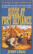 Siege at Fort Defiance by John Legg