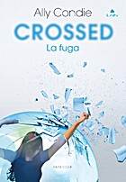 Crossed. La fuga by Ally Condie