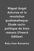 Miguel Angel Asturias et la revolution…