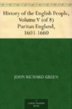 History of the English People, Volume V…
