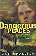Dangerous Places by Ann Charlton