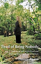 Tired of Being Nobody - A Journey to…
