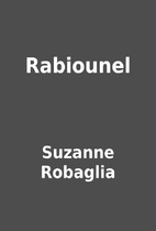 Rabiounel by Suzanne Robaglia