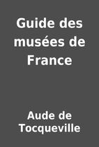Guide des musées de France by Aude de…