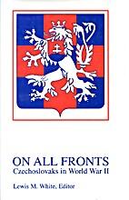 On All Fronts: Czechoslovaks in World War…