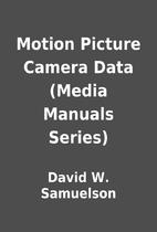 Motion Picture Camera Data (Media Manuals…