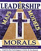 Leadership: Maps, Models & Morals; Essays…
