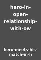hero-in-open-relationship-with-ow by…