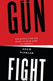 Gunfight : the battle over the right to bear…