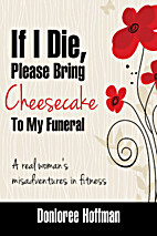 If I Die, Please Bring Cheesecake To My…