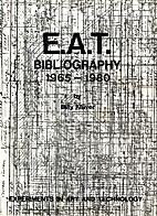E.A.T. Bibliography, August 12, 1965-January…