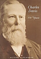 Charles Davis - 150 Years by Alison…