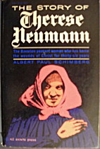 The story of Therese Neumann by Albert Paul…