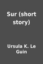 Sur (short story) by Ursula K. Le Guin