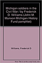 Michigan Soldiers in the Civil War by…