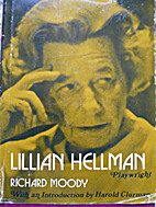 Lillian Hellman, Playwright. by Richard…