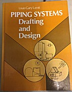 Piping Systems, Drafting and Design by Gary…