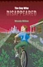 The boy who disappeared by Wendy Milton
