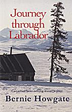 Journey Through Labrador by Bernie Howgate