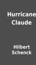 Hurricane Claude by Hilbert Schenck