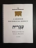 A grammar for Biblical Hebrew by William D…