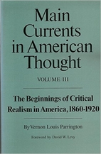 Main Currents in American Thought, Volume 3:…