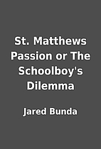St. Matthews Passion or The Schoolboy's…