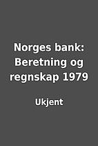 Norges bank: Beretning og regnskap 1979 by…