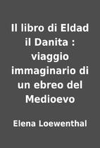 Il libro di Eldad il Danita : viaggio…