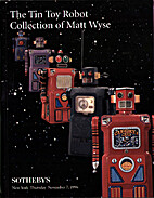 The Tin Toy Robot Collection of Matt Wyse:…