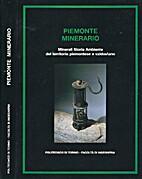 Piemonte minerario: Minerali Storia Ambiente…
