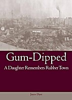 Gum-Dipped: A Daughter Remembers Rubber Town…