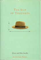 The Size of Thoughts: Essays and Other…