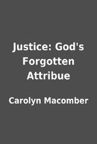 Justice: God's Forgotten Attribue by Carolyn…