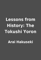 Lessons from History: The Tokushi Yoron by…