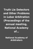 Truth Lie Detectors and Other Problems in…