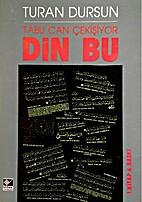 (Tabu Can Cekisiyor) Din Bu by Turan Dursun