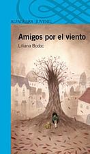 Amigos por el viento by Liliana Bodoc
