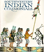 Southwestern Indian Ceremonials by Tom Bahti