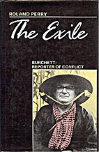 The Exile: Burchett - Reporter of Conflict…