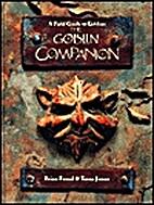 The Goblin Companion: A Field Guide to…