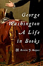 George Washington : a life in books by Kevin…