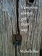 Vampires Always Get Their Way by Michelle…