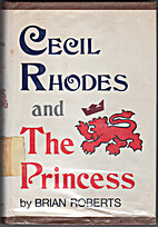 Cecil Rhodes and the Princess by Brian…