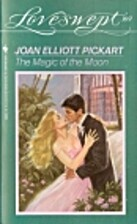 The Magic of the Moon by Joan E. Pickart