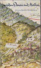Zwischen Donau und Moldau : Bayerischer Wald…