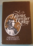 Harriet Beecher Stowe: A Biography by Noel…