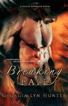 Breaking Fate (Fallen Guardians, #2) by…