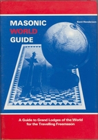 Masonic World Guide by Kent Henderson